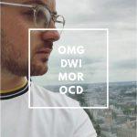 OMG dwi mor OCD